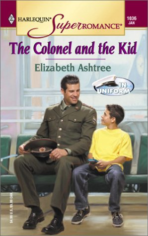 Image for The Colonel and the Kid: In Uniform (Harlequin Superromance No. 1036)