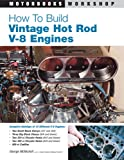 George McNicholl How to Build Vintage Hot Rod V-8 Engines (Motorbooks Workshop)