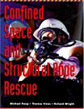 Confined Space and Structural Rope Rescue, 1e (Lifeline)