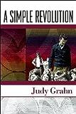 A Simple Revolution by Grahn, Judy (2012) Paperback