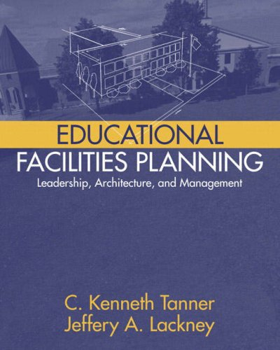 Educational Facilities Planning: Leadership, Architecture, and Management - Pearson - 0205342469 - ISBN:0205342469