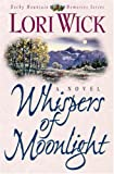 Whispers of Moonlight (Rocky Mountain Memories, Book 2) (1565074831) by Wick, Lori