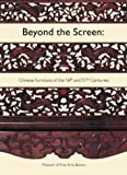 img - for Beyond the Screen: Chinese Furniture of the 16th and 17th Centuries (an exhibition catalogue) book / textbook / text book