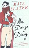 "Mr. Darcy's Diary: The Romantic Hero of ""Pride and Prejudice"" Tells His Own Story (0753822660) by Maya Slater"