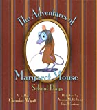 The Adventures of Margaret Mouse: School Days