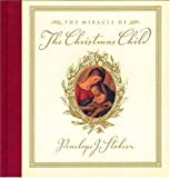 The Miracle of the Christmas Child (0849954207) by Stokes, Penelope J.