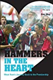 img - for Hammers in the Heart: A Lifetime of Supporting West Ham book / textbook / text book