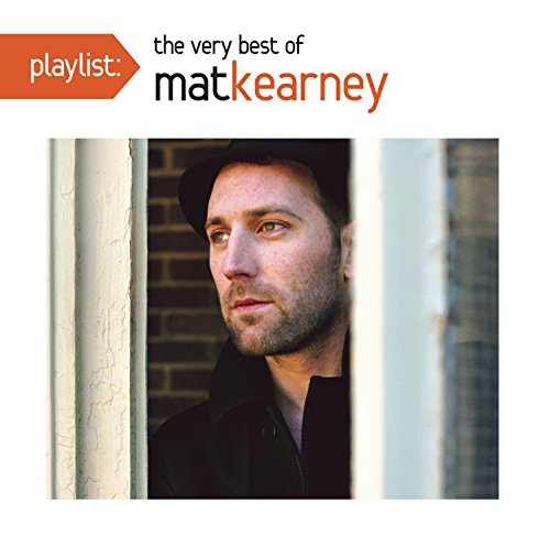 Mat Kearney - Playlist: The Very Best Of Mat Kearney - Zortam Music