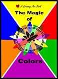 The Magic of Colors (Our Magic World)