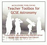 Nigel Marshall Teacher Toolbox for GCSE Astronomy: A Shedload of Resources to Help Teachers Deliver the New GCSE Astronomy Specification from Edexcel