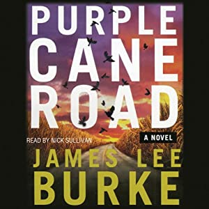 Purple Cane Road: A Dave Robicheaux Novel, Book 11 | [James Lee Burke]