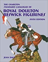 Royal Doulton Beswick Figurines (6th Edition) - The Charlton Standard Catalogue