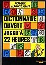 Dictionnaire ouvert jusqu'� 22 heures par Allais