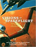img - for Visions of Spaceflight: Images from the Ordway Collection book / textbook / text book