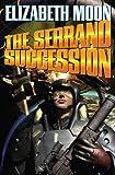 The Serrano Succession (The Serrano Legacy combo volumes Book 3)