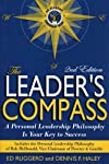 The Leaders Compass: A Personal Leadership Philosophy Is Your Key to Success