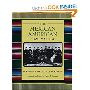 The Mexican American Family Album (American Family Albums) Dorothy Hoobler, Thomas Hoobler and Henry G. Cisneros