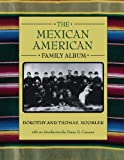 The Mexican American Family Album (American Family Albums) (019512426X) by Dorothy Hoobler