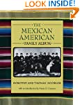 The Mexican American Family Album (Am...