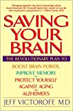img - for Saving Your Brain: The Revolutionary Plan to Boost Brain Power, Improve Memory, and Protect Yourself against Aging and Alzheimer's book / textbook / text book