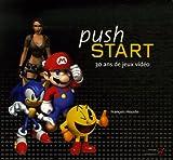 echange, troc François Houste - Push Start : 30 ans de jeux vidéo