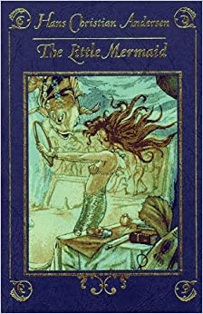 Hans Christian Andersen The Little Mermaid Original Book The Little Mermaid