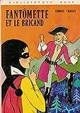 echange, troc Georges Chaulet - Fantômette et le brigand : Collection : Bibliothèque rose cartonnée & illustrée