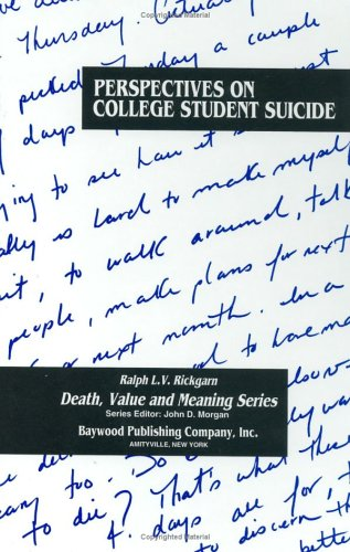 Perspectives on College Student Suicide (Death, Value and Meaning Series)