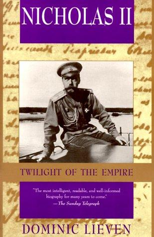 Nicholas II: Twilight of the Empire, Dominic Lieven