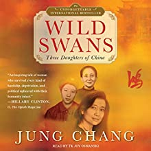 Wild Swans: Three Daughters of China (       UNABRIDGED) by Jung Chang Narrated by Joy Osmanski
