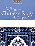 Making Miniature Chinese Rugs and Carpets