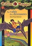 echange, troc Mary Pope Osborne - La Cabane magique, tome 1 : La Vallée des dinosaures
