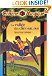 CABANE MAGIQUE T01 : VALL�E DES DINOS...