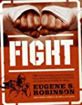 Fight: Or, Everything You Ever Wanted...