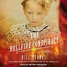 The Hellfire Conspiracy: Barker & Llewelyn Series, Book 4 | Livre audio Auteur(s) : Will Thomas Narrateur(s) : Antony Ferguson