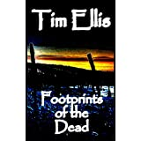 Footprints of the Dead (Tom Gabriel 1)by Tim Ellis