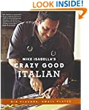 Mike Isabella's Crazy Good Italian: Big Flavors, Small Plates