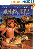 The Aboriginal Peoples of Australia (First Peoples)