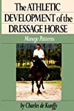 img - for The Athletic Development of the Dressage Horse: Manege Patterns (Howell reference books) book / textbook / text book