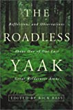The Roadless Yaak: Reflections and Observations about One of Our Last Great Wilderness Areas