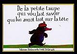 De la petite taupe qui voulait savoir qui lui avait fait sur la tête (French Edition)