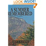 A Summer Remembered by John E. Fleming