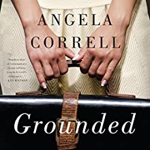 Grounded (       UNABRIDGED) by Angela Correll Narrated by Lyssa Browne