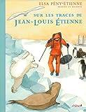 echange, troc Elsa Peny-Etienne - Sur les traces de Jean-Louis Etienne
