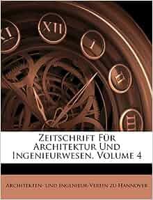 Zeitschrift F 252 R Architektur Und Ingenieurwesen Volume 4