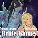 Bride Games Audiobook by Yamila Abraham Narrated by Rose DeMarco