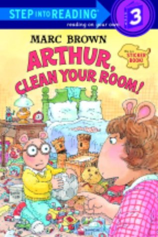 Arthur, Clean Your Room! (Step-Into-Reading, Step 3)