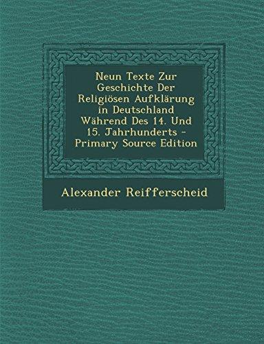 Neun Texte Zur Geschichte Der Religiosen Aufklarung in Deutschland Wahrend Des 14. Und 15. Jahrhunderts - Primary Source Edition