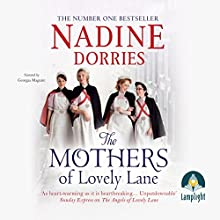 The Mothers of Lovely Lane: Lovely Lane, Book 3 Audiobook by Nadine Dorries Narrated by Georgia Maguire