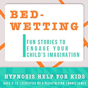 Childhood Bedwetting: Hypnosis Help to Stop Nocturnal Enuresis & Give Confidence | [Joel Thielke]